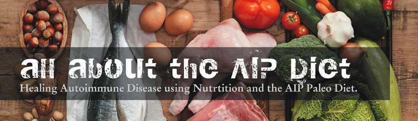 All about the AIP Diet