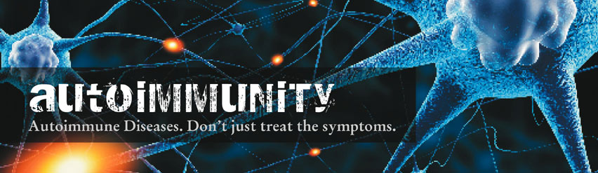 Autoimmunity - Don't just treat the symptoms.